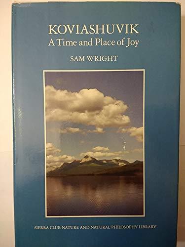Koviashuvik : A Time and Place of Joy: Wright, Sam