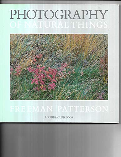 9780871566997: Photography of Natural Things - A Sierra Club Book