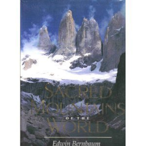 Sacred Mountains of the World: Bernbaum, Edwin