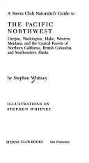 A Sierra Club naturalist's guide to the Pacific Northwest : Oregon, Washington, Idaho, western...