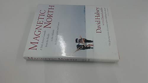 Magnetic North: A Trek Across Canada (0871567466) by David Halsey; Diana Landau