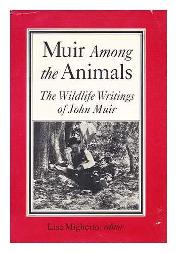 9780871567697: Muir Among the Animals