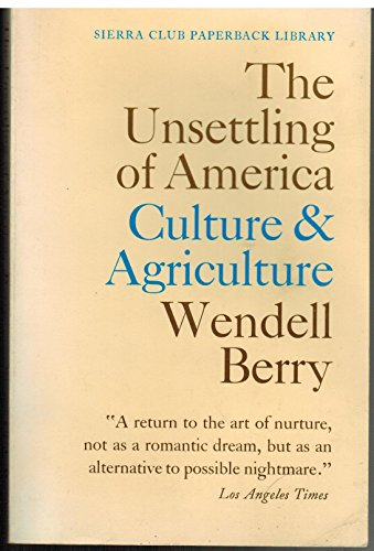 9780871567727: The Unsettling of America: Culture & Agriculture