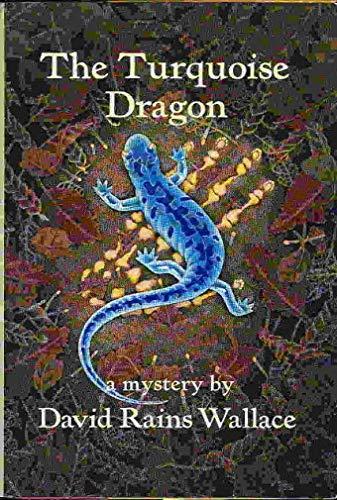 The Turquoise Dragon: Wallace, David Rains