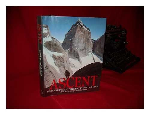 Ascent : The Mountaineering Experience in Word and Image
