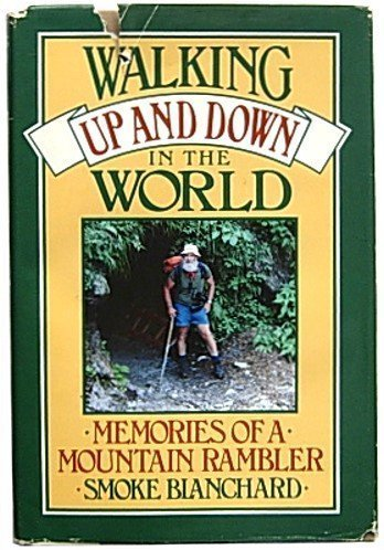 9780871568274: Walking Up and Down in the World : Memories of a Mountain Rambler