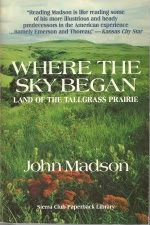 9780871568366: Where The Sky Begins Land of the Tallgrass Prarie
