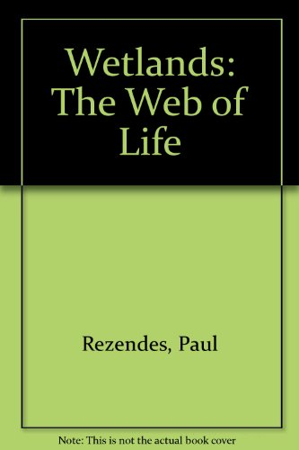 Wetlands: The Web of Life: Paulette Roy