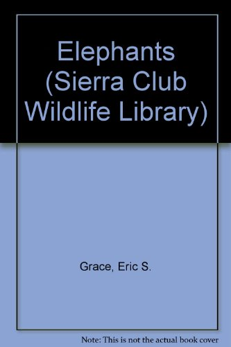 9780871568625: Elephants (Sierra Club Wildlife Library)