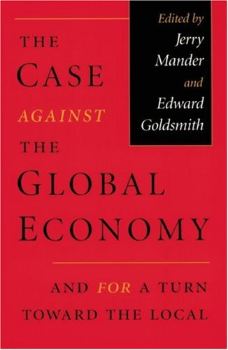 9780871568656: Case Against the Global Economy And For a Turn Toward the Local