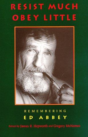 9780871568793: Resist Much Obey Little: Remembering Ed Abbey