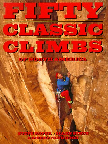 9780871568847: Fifty Classic Climbs of North America