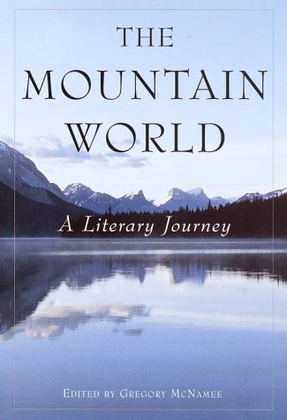 9780871568984: The Mountain World: A Literary Journey
