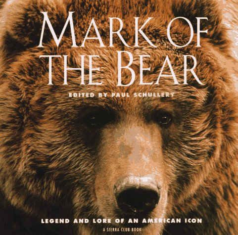 Mark of the Bear (0871569035) by Sierra Club