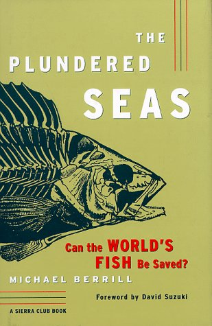 The Plundered Seas, Can the Wold's Fish be Saved?