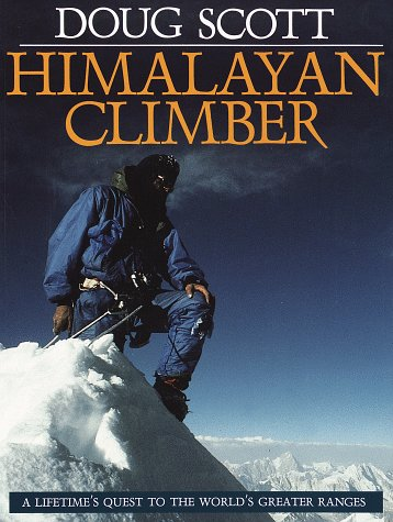9780871569547: Himalayan Climber: A Lifetime's Quest to the World's Greater Ranges