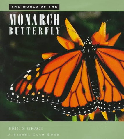 The World of the Monarch Butterfly (Mint First Edition)