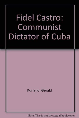 9780871575364: Fidel Castro: Communist Dictator of Cuba