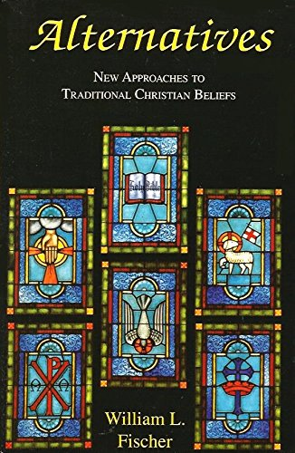 9780871590039: Alternatives: New Approaches to Traditional Christian Beliefs