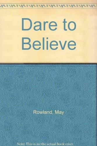 9780871590244: Dare to Believe!