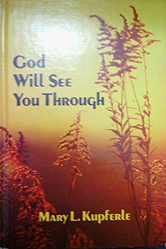 God Will See You Through: Mary L. Kupferle