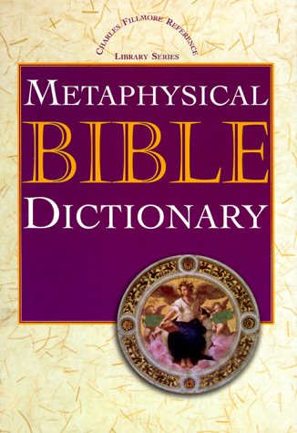 9780871590671: Metaphysical Bible Dictionary (Charles Fillmore Reference Library)