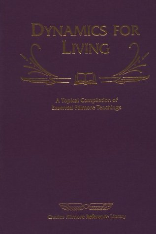 9780871591104: Dynamics for Living (Charles Fillmore Reference Library)