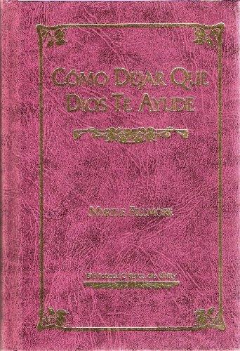 9780871591173: Como Dejar Que Dios Te Ayude (Biblioteca Clasica de Unity)