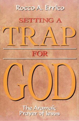 9780871591241: Setting a Trap for God: The Aramaic Prayer of Jesus