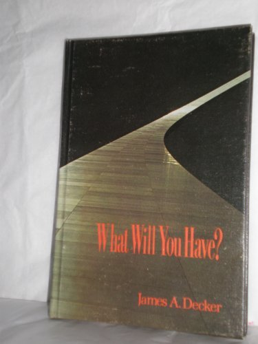 What Will You Have?: Decker, James A.