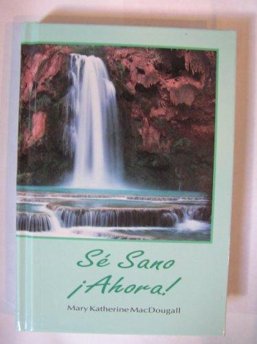 9780871591951: Se Sano Ahora/Healing Now!