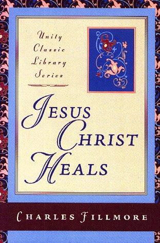 9780871591975: Jesus Christ Heals (Unity Classic Library)