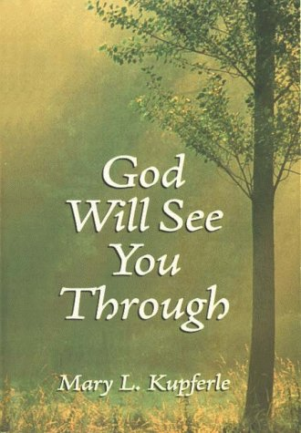 God Will See You Through: Kupferle, Mary L.
