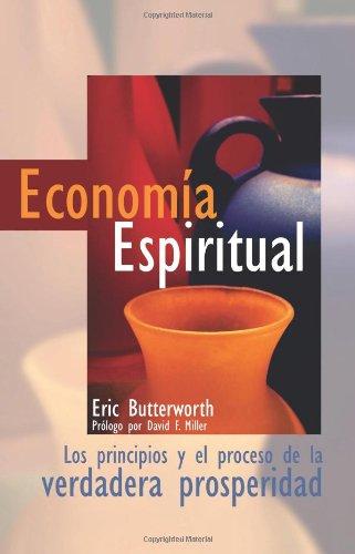 Economia Espiritual / Spiritual Economics: Eric Butterworth