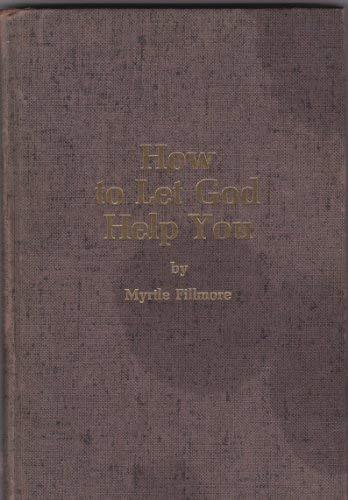 How to Let God Help You: Myrtle Fillmore