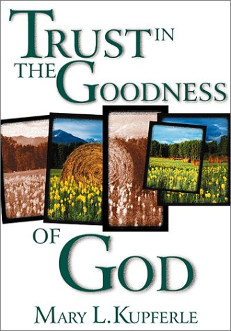 Trust in the Goodness of God: Mary L. Kupferle
