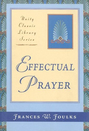 Effectual Prayer (Unity Classic Library)