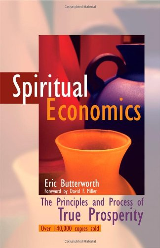 9780871592699: Spiritual Economics: The Principles and Process of True Prosperity