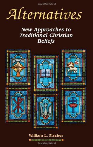 9780871592835: Alternatives: New Approaches to Traditional Christian Beliefs