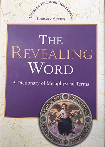 9780871592910: Revealing Word: A Dictionary of Metaphysical Terms (Charles Fillmore Reference Library)