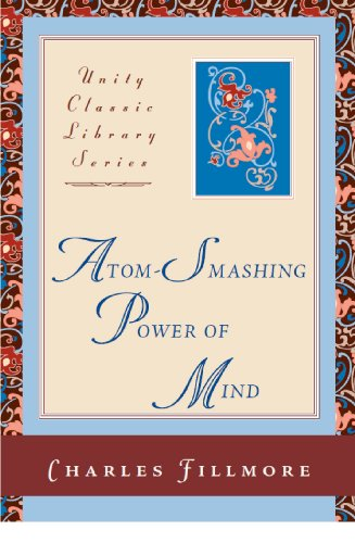 9780871593139: Atom-Smashing Power of Mind (Unity Classic Library)