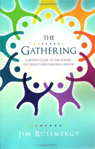 The Gathering: A 40-Day Guide to the: Jim Rosemergy