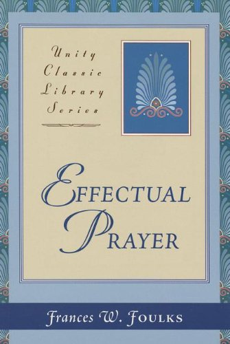 9780871593542: Effectual Prayer (Unity Classic Library)