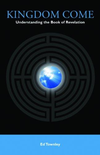 9780871593610: Kingdom Come: Understanding the Book of Revelation