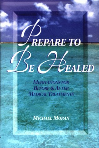 9780871598172: Prepare to Be Healed: Mediatations for Before & After Medical Treatments