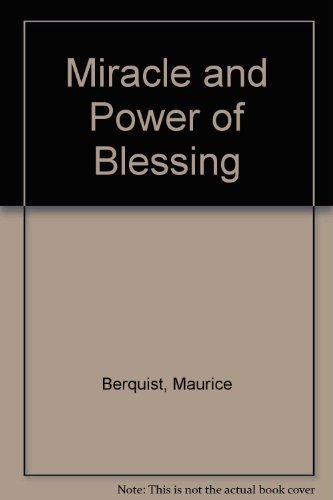 Miracle and Power of Blessing (9780871624086) by Maurice Berquist
