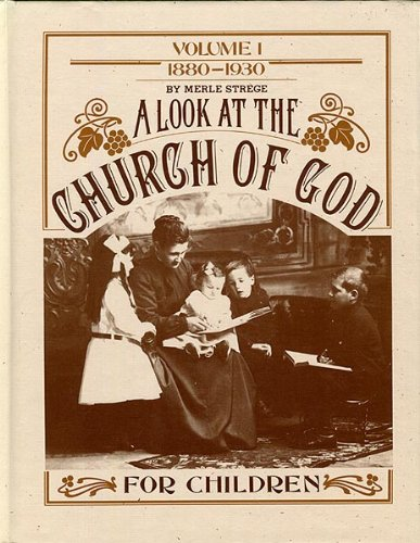 A look at the Church of God: The story of the church for children (0871624818) by Merle D Strege