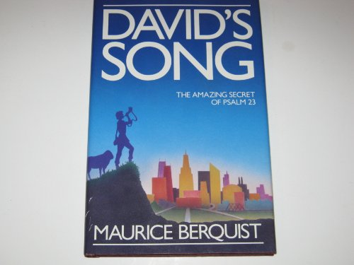 David's Song Amazing Secret of Psalm 23: Berquist, Maurice