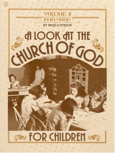 A Look at the Church of God for Children, Volume II: 1930-1980 (9780871625991) by Merle D. Strege