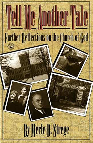 Tell me another tale: Further reflections on the Church of God (0871626497) by Merle D Strege